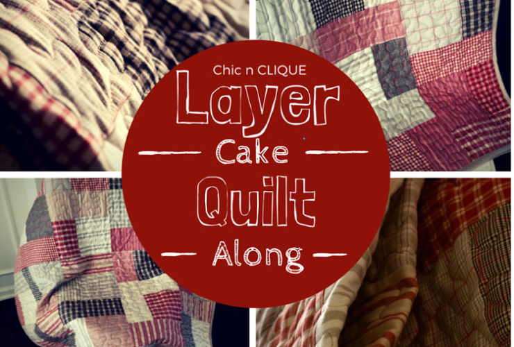 Layer Cake Quilt Along on Chic n Clique
