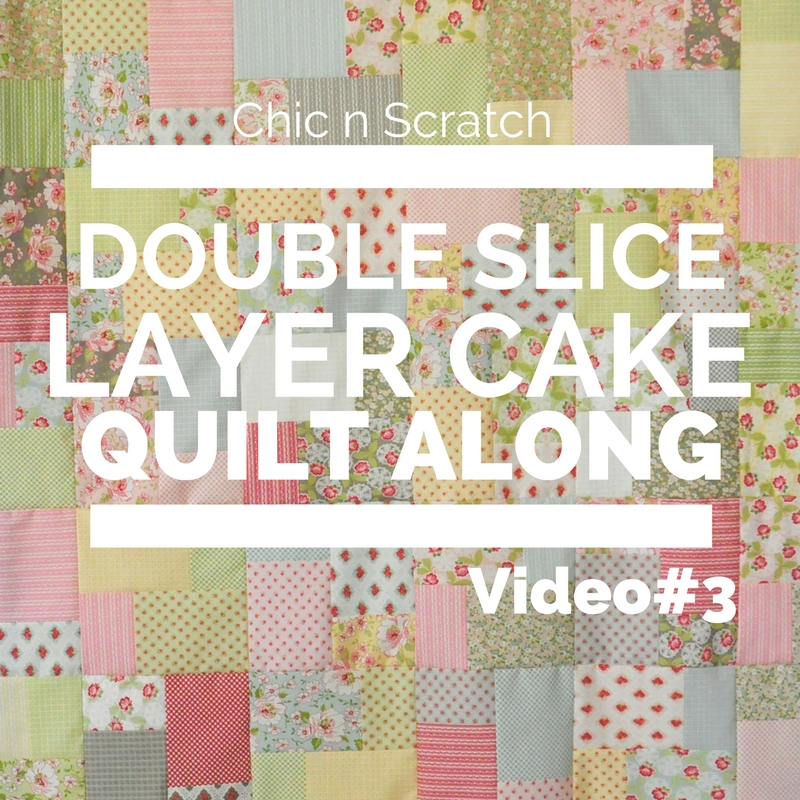 Double Slice Layer Cake Quilt Along Video 3