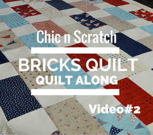 Bricks Quilt – Quilt Along Video 2