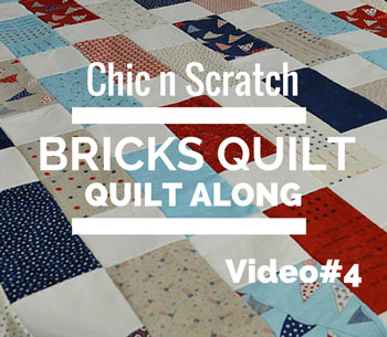 Bricks Quilt – Quilt Along Video 4