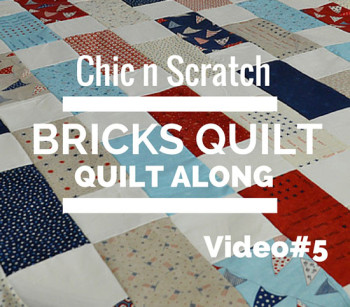 Bricks Quilt – Quilt Along Video 5