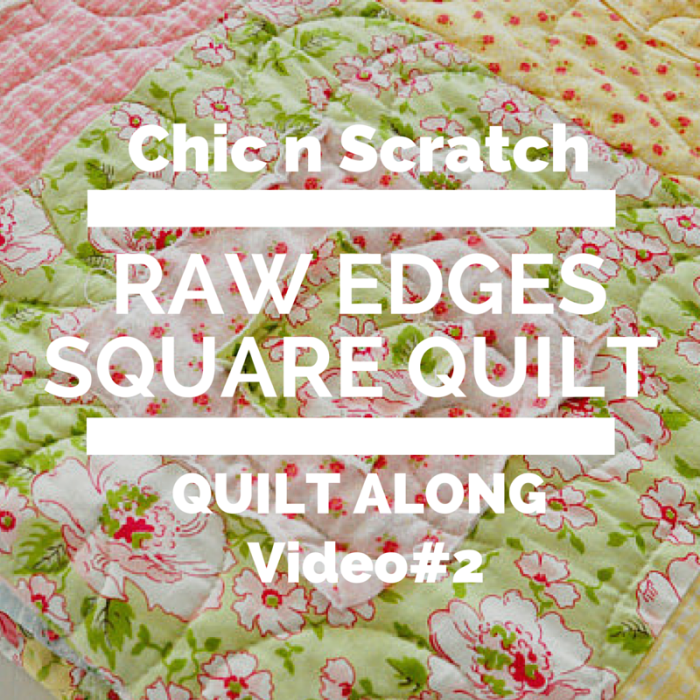 Raw Edges Square Quilt – Video 2