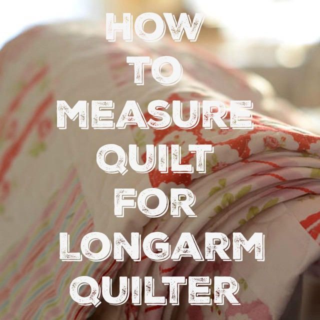 How to measure a Quilt for the Longarm Quilter