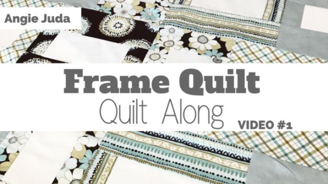 Frame Quilt – Quilt Along
