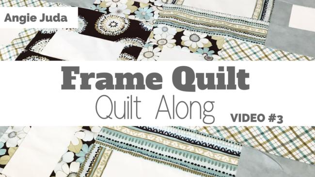 Frame Quilt – Quilt Along #3